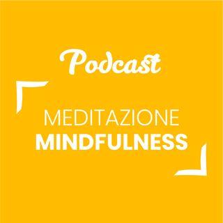 #72 - Meditazione mindfulness | Buongiorno Felicità!