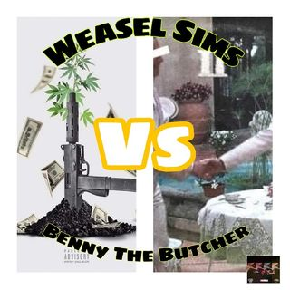 UNJUSTIFIED Smoke Podcast: Weasel Sims Vs Benny The Butcher 3X3