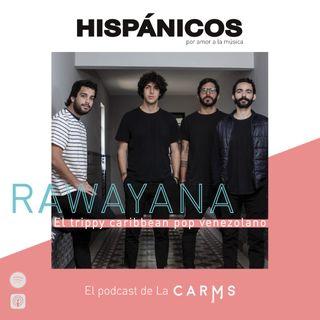 Ep 06 - Rawayana HISPÁNICOS
