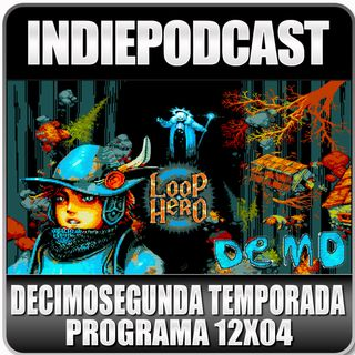 Indiepodcast 12x04 'Loop Hero (Demo) la