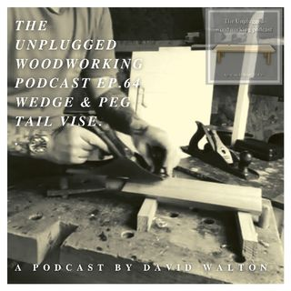 #64. The Wedge And Peg Tail Vise.