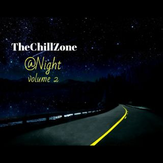 TheChillZone @Night Vol 2