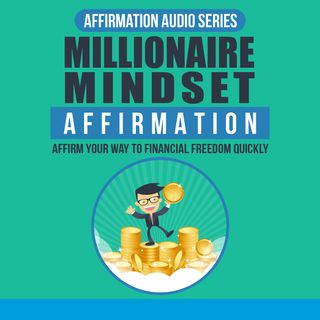 Millionaire Mindset Affirmation Expansion-Part5