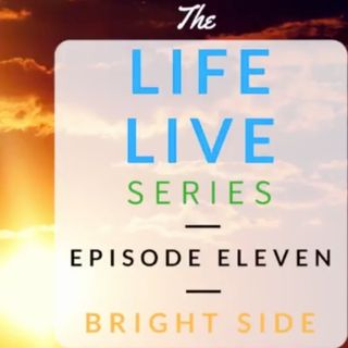 Life Live Episode 11 - Bright Side | Suicide, Depression and Life Lessons