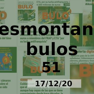 Desmontando bulos 51 (17/12/20)