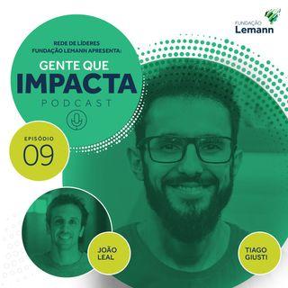 Tiago Giusti e Negócios de Impacto Social | Gente que Impacta 09