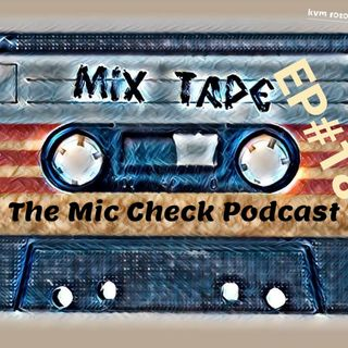 The Mic Check Podcast w/Jay Blessike EP#18