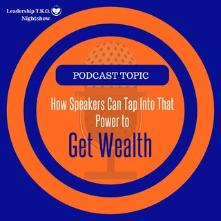 Wealth Building - Speakers Should Tap Into That POWER to Get Wealth | Lakeisha McKnight