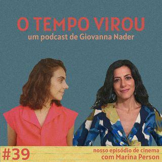 #39 O nosso episódio de cinema - com Marina Person