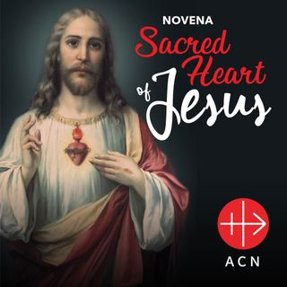 Day 9 Novena to the Sacred Heart of Jesus ACN