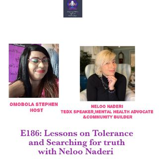 E186: Lessons On Tolerance And Searching For Truth With Neloo Naderi