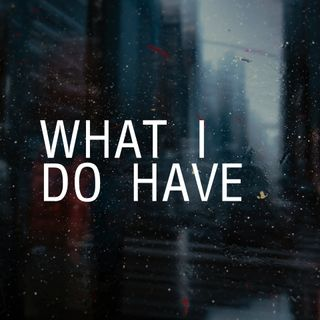 What I Do Have - Pr Andy Yeoh