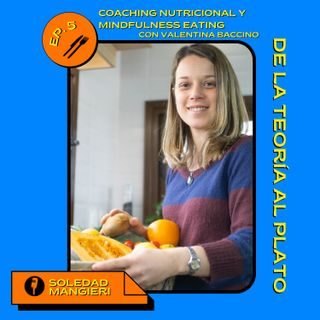 COACHING NUTRICIONAL Y MINDFULNESS EATING con Valentina Baccino