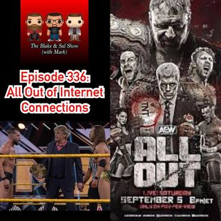 Episode 336: All Out of Internet Connections (Special Guest: Jon Parker, featuring the AEW Tony Khan Media Call)