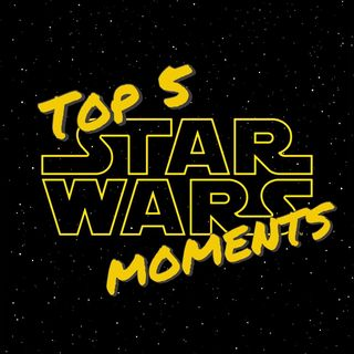 Top 5......Star Wars Moments