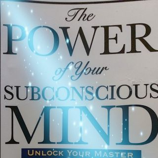 Power of the Subconscious Mind Episode 1