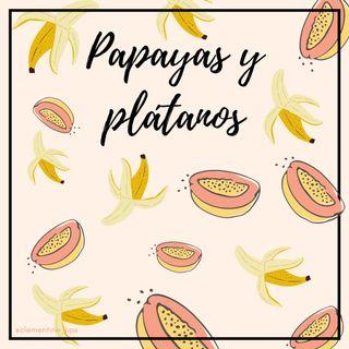 09. Papayas y plátanos (Re-subido)