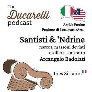 Santisti & 'Ndrine narcos massoni deviati e killer a contratto Arcangelo Badolati ArtLit Fusion con Ines Sirianni