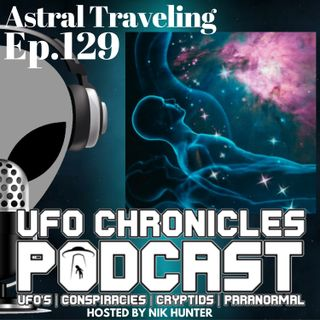 Ep.129 Astral Traveling