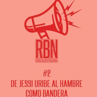 De Jessi Uribe al hambre como bandera