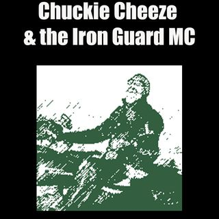 Chuckie Cheeze and the Iron Guard MC_podcast