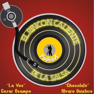 El Rincón Caliente de la salsa Podcast, Con Álvaro Quintero Y César Ocampo Episodio 10.