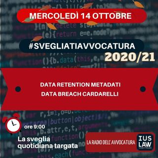 DATA RETENTION METADATI – DATA BREACH CARDARELLI – #SVEGLIATIAVVOCATURA