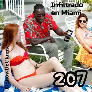 Infiltrado en Miami | ElShowDeUkume 207