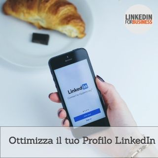 4- Ottimizza il tuo Profilo su LinkedIn