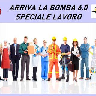 Arriva la Bomba 6.0 Speciale Lavoro