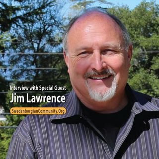 Interview with Rev. Dr. Jim Lawrence, Dean of the Center for Swedenborgian Studies