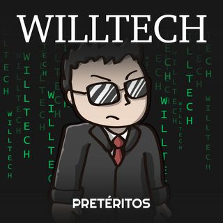 WillTech 002 - O ano do Podcast e celulares dobráveis