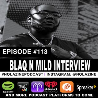 Episode #113 Music Producer BLAQ N MILD Interview