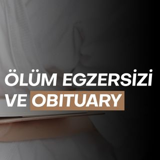 Ölüm Egzersizi ve Obituary