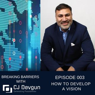 EP003 How To Develop A Vision