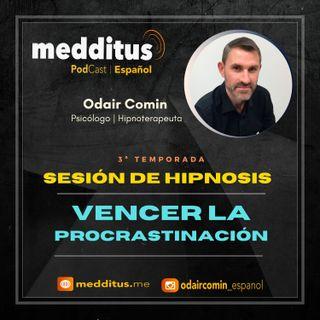 #73 Hipnosis para Vencer la Procrastinación | Odair Comin