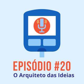 #T01E20 - O Arquiteto das Ideias