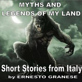 MYTHS AND LEGENDS OF MY LAND - Italian stories written and read by Ernesto Granese