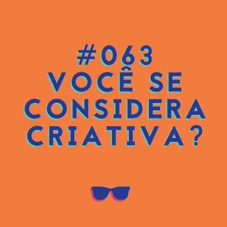 #063 - Criatividade: você tem?