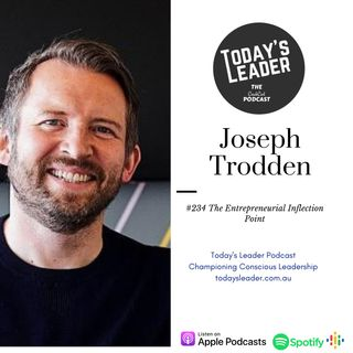 234 Joe Trodden and the Entrepreneurial Inflection Point