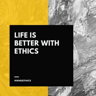 Life is Better with Ethics