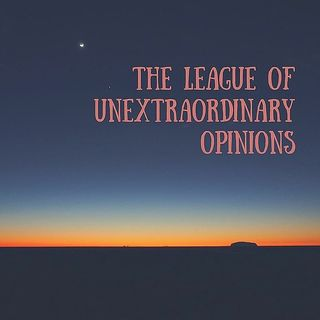 The League of unextrordinary opinions