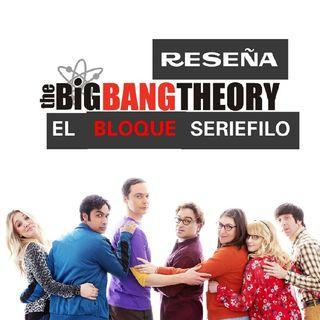 Episodio 8 (Reseña) - Mi Enorme Problema Con: The Big Bang Theory