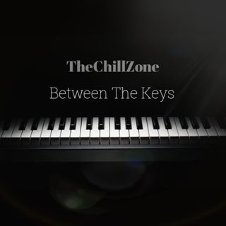TheChillZone Between The Keys