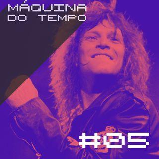 Episódio #05 - Bon Jovi, RPM, Rihanna e muito mais!