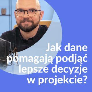 Kamil Śliwowski - SKĄD BRAĆ DANE I JAK PODEJMOWAĆ DZIĘKI NIM LEPSZE DECYZJE
