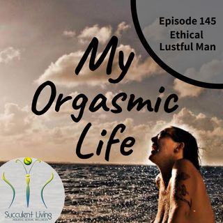 Ethical Lustful Man- EP 145