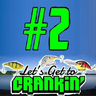 #2 - Let's Get to Crankin' (How to use Crank Bait)