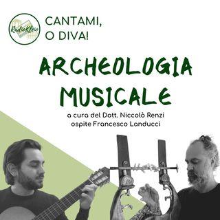Cantami o Diva: Archeologia Musicale