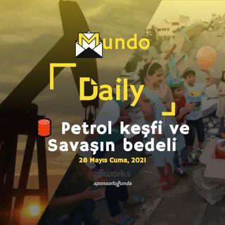 🛢️ Petrol keşfi ve Savaşın bedeli